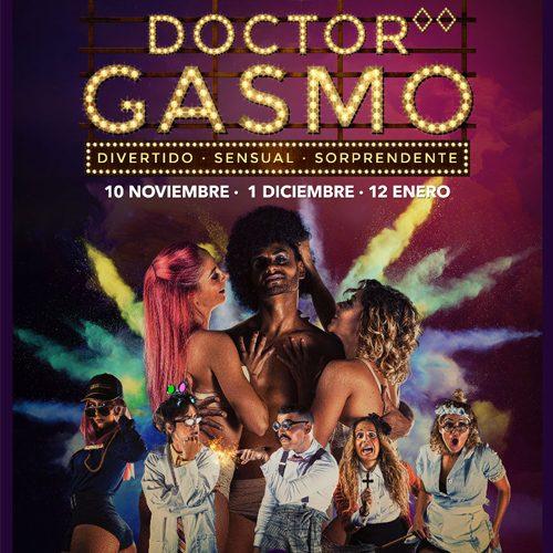 Doctor Gasmo: erotismo, baile y humor. Todo en uno.