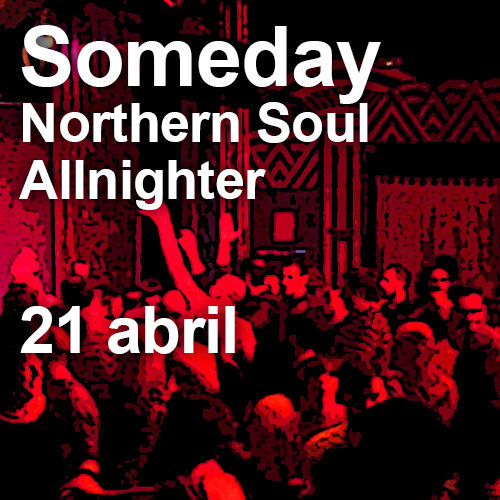 Vuelve SOMEDAY, the Northern Soul Allnighter