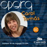 Carol Tomás 18 agosto 23.30h