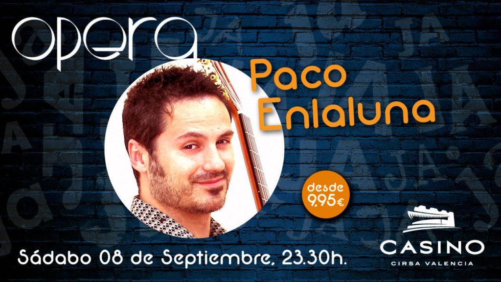 Paco Enlaluna en ópera valencia