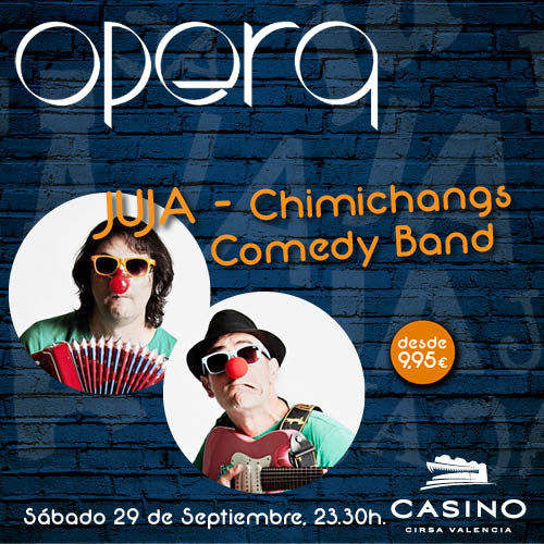 Juja – Chimichangs en Ópera Valencia