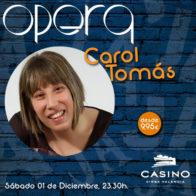 Carol Tomás 1 de diciembre 23.30h