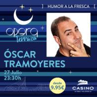 Monólogo Oscar Tramoyeres 27 Julio + cena