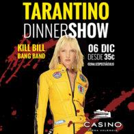 Tarantino Dinner Show 6 diciembre 21h